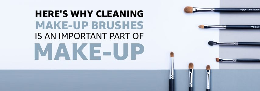 Here's why Cleaning Make-up Brushes is An Important Part of Make-up
