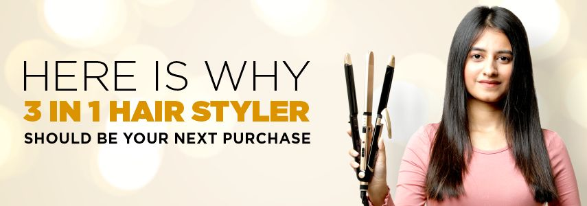 HERE IS WHY 3 IN 1 HAIR STYLER SHOULD BE YOUR NEXT PURCHASE