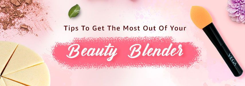 Tips to Get the Most Out of Your Beauty Blender